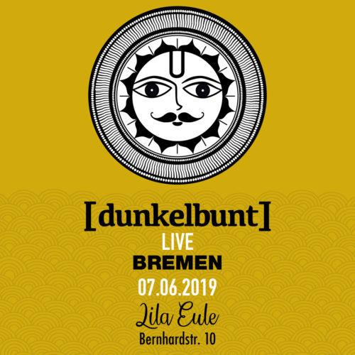 [dunkelbunt] + Band LIVE Bremen 07.06.2019 © [dunkelbunt]
