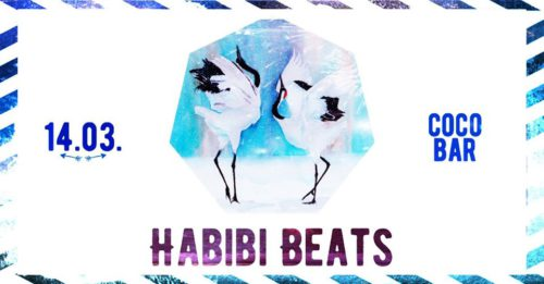 Habibi Beats - Vienna's Oriental Club Night (Concert - Bar - DJs) Saturday / Samstag, 14.03.2020 Coco Bar U-Bahnbögen 34-35, 1080 Vienna