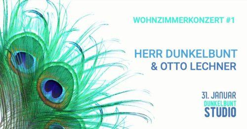 Herr Dunkelbunt & Otto Lechner - Wohnzimmerkonzert #1 - 31.01.2020 @ Dunkelbunt Studio, 1020 Vienna
