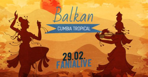 Balkan Cumbia Tropical Carnaval DJ & Live Music Party Feb. 29, 2020 @ Fanialive, Vienna