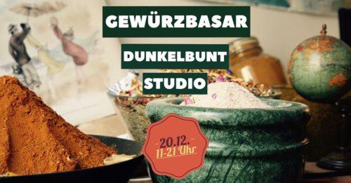 Gewürzbasar im Dunkelbunt Studio - Freitag 20.12. / 11 - 21 Uhr