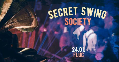 Secret Swing Society - Party / DJ Night - Friday / Freitag 2020-01-24 @ fluc, Vienna