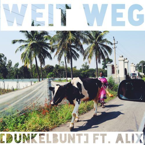 WEIT WEG ft. Alix - Cover © [dunkelbunt] 2019