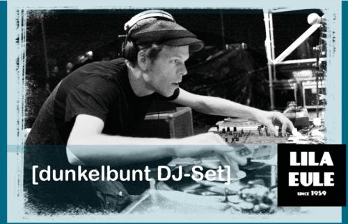 Dunkelbunt DJ-Set / Lila Eule, Bremen